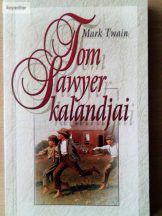 Mark Twain: Tom ​Sawyer kalandjai