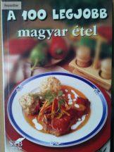 Mózes István Miklós (szerk.): A 100 legjobb magyar étel