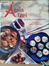 Lydia Darbyshire: Ázsia ízei – Receptek a Távol-Keletről