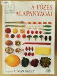 Adrian Bailey (szerk.): A főzés alapanyagai
