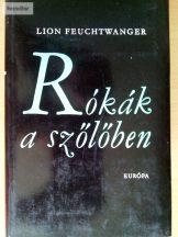 Lion Feuchtwanger: Rókák a szőlőben