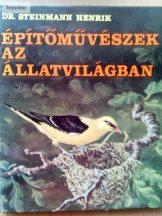 Steinmann Henrik: Építőművészek az állatvilágban