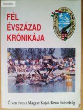 Fél évszázad krónikája, ötven éves a Magyar Kajak-Kenu Szövetség