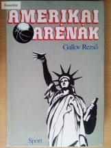 Gallov Rezső: Amerikai arénák