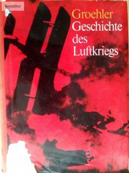 Olaf Groehler: Geschichte des Luftkriegs 1910 bis 1970