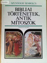 Szunyogh Szabolcs: Bibliai történetek, antik mítoszok