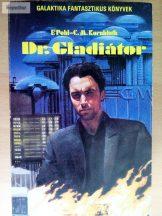 Frederik Pohl – C. M. Kornbluth: Dr. Gladiátor
