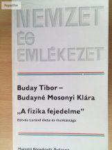"""Buday Tibor – Budayné Mosonyi Klára: """"A fizika fejedelme"""""""