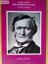 Eősze László: Richard Wagner életének krónikája
