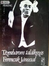 Bónis Ferenc: Tizenhárom találkozás Ferencsik Jánossal – Határ-idő-napló