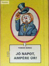 Tomáš Borec: Jó napot, Ampère úr!