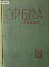 Balassa Imre – Gál György Sándor: Operakalauz