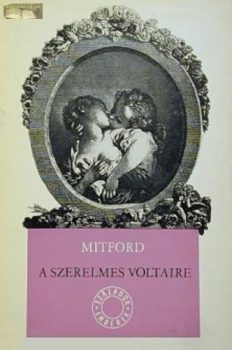 Nancy Mitford A szerelmes Voltaire
