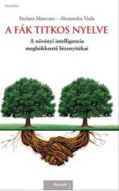 Stefano Mancuso – Alessandra Viola: A fák titkos nyelve