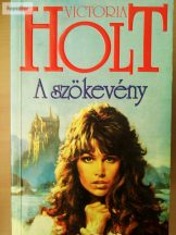 Victoria Holt: A szökevény