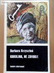 Barbara Krzyszton: Karolina, ne zavarj!