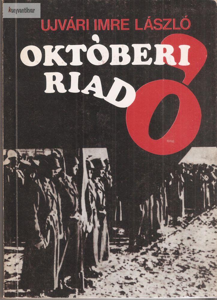 Ujvári Imre László: Októberi riadó