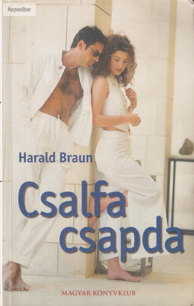 Harald Braun Csalfa ?csapda